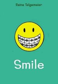 Smile By: Raina Telgemeier